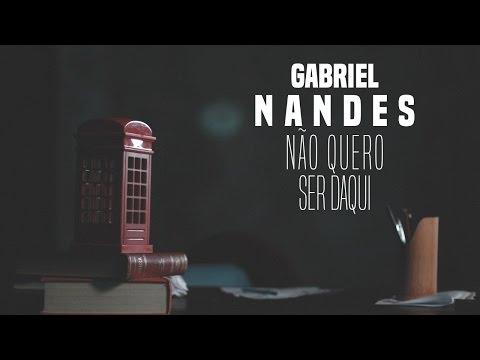 GABRIEL NANDES - Não quero ser daqui