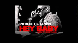 Pitbull feat. T-Pain - Hey Baby (Drop It To The Floor)