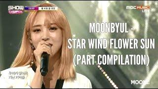 마마무 (MAMAMOO)   문별 (Moonbyul) - 별 바람 꽃 태양 (Star Wind Flower Sun) [파트 모음 (Part Compilation)]