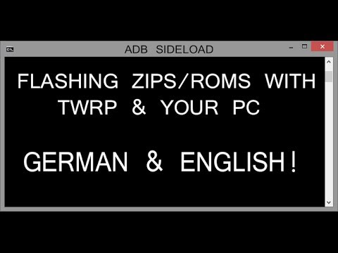 ADB Sideload - Flashing Zips with TWRP & PC (German AND English!) (No OS,  Bootloop etc )