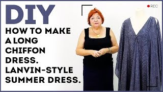 DIY: How to make a long chiffon dress. Lanvin-style summer dress. Sewing tutorial.