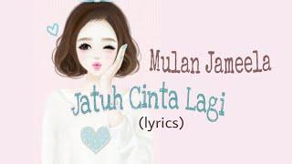 Jatuh Cinta Lagi - Mulan Jameela (lyrics)