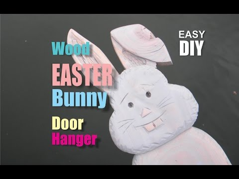 How to make a carved Wood Easter Bunny Door hanging Decoration