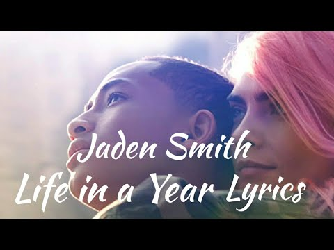"""Download Jaden ft Taylor Felt - Life in A Year (Lyrics) 