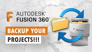 Export and Backup Your Projects: Fusion 360 (.f3z .stp .obj)