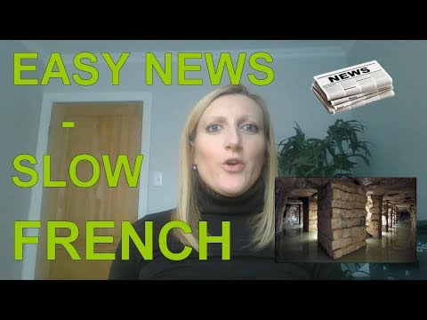 Easy News - Slow French - Learn French - Catacombs of Paris