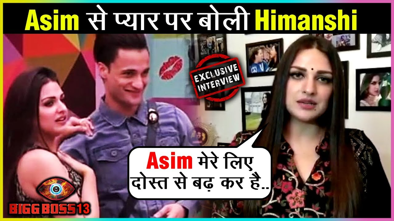 Himanshi Khurana REVEALS Her Love For Asim Riaz, Reacts On His Captaincy | EXCLUSIVE | Bigg Boss 13
