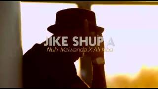 Wimbo WA Nuhu mziwanda ft alikiba jike shupa