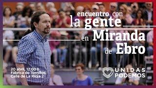 Encuentro de Pablo Iglesias con la gente en Miranda de Ebro