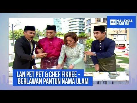 LAN PET PET & CHEF FIKREE BERLAWAN PANTUN NAMA ULAM | MHI (22 Oktober 2018