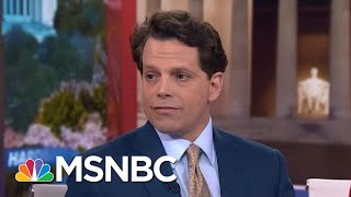 Anthony Scaramucci: Fighting In The White House Is A Big Distraction | Hardball | MSNBC