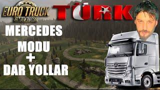Euro Truck Simulator 2 Türkçe | Mercedes Modu ve Dar Yollar
