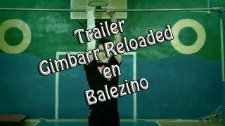 Trailer Gimbarr Reloaded en Balezino