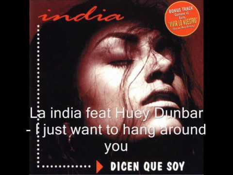 La India - I just want to hang around you