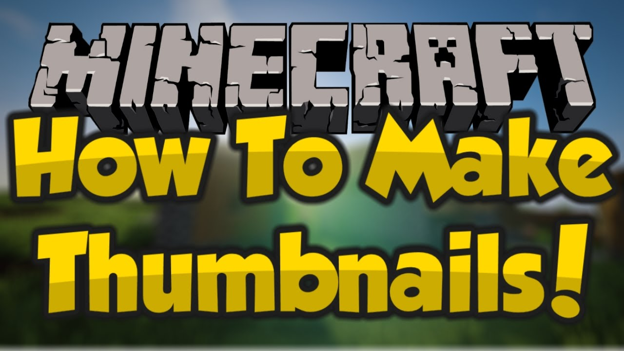 How To Make Professional Minecraft Thumbnails Youtube