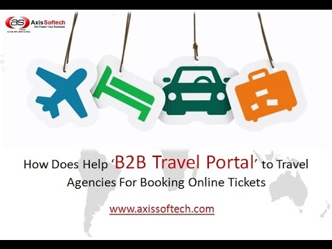 How Does Help 'B2B Travel Portal' to Travel Agencies For Booking Online  Tickets