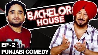Punjabi Comedy Movie - Bachelor House  - Part 2 -Jaswinder Bhalla New Comedy