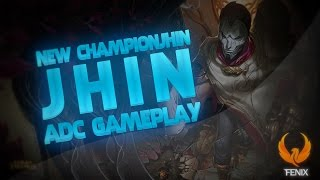 league of legends jhin adc gameplay new champion pt br