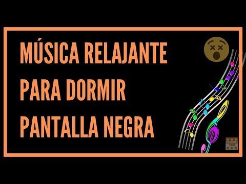 MUSICA RELAJANTE PARA DORMIR [ PANTALLA NEGRA ] ⬛