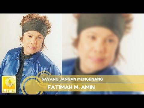 Fatimah M. Amin- Sayang Jangan Mengenang