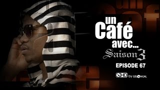 Un Café Avec.... Saison3 - Episode N°67