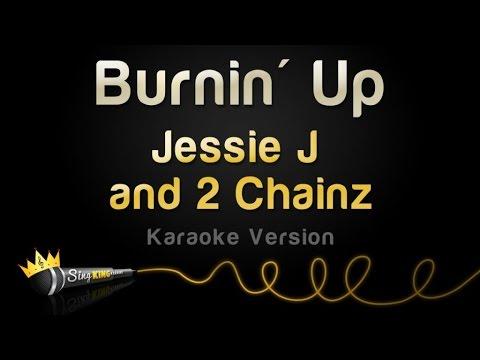 Jessie J And 2 Chainz - Burnin' Up (Karaoke Version)