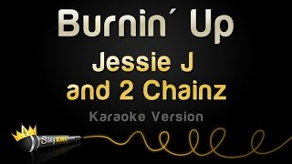 Jessie J and 2 Chainz - Burnin