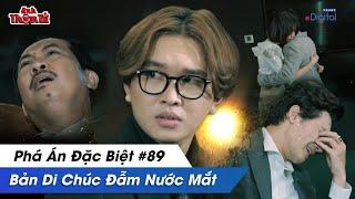 Phá Án Đặc Biệt #89 - BẢN DI CHÚC ĐẪM NƯỚC MẮT | Anh Thám Tử Vinh Trần