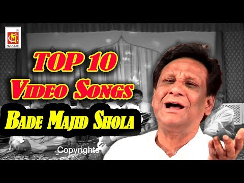TOP 10 VIDEO SONG OF BADE MAJID SHOLA || VIDEO Qawwali || Musicraft