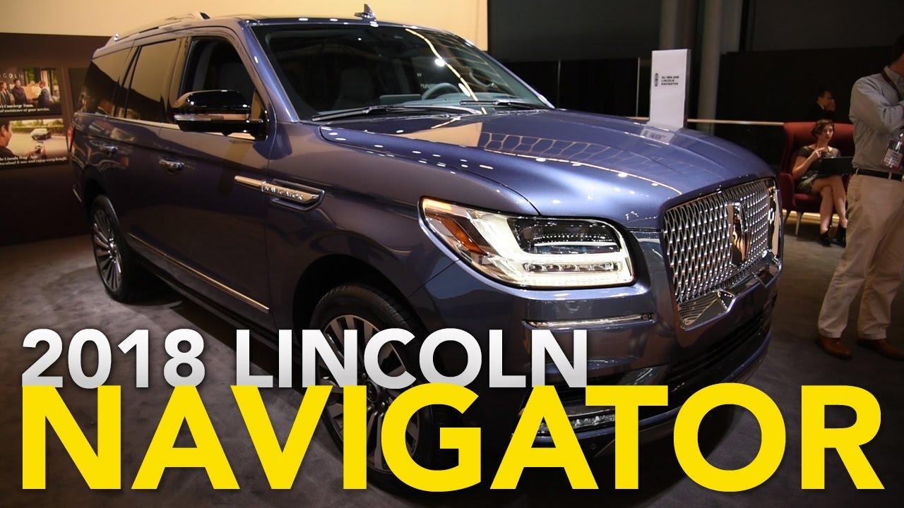 Lincoln lincoln navigator new york auto show 2018 lincoln navigator - 2018 Lincoln Navigator First Look 2017 New York Auto Show