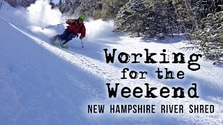 Working For The Weekend S2|E2 - New Hampshire River Shred