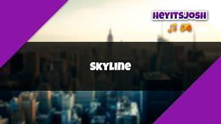 Skyline - Heyitsjosh Music