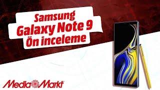 Galaxy Note 9 ön inceleme! - Yeni Note modeli neler sunuyor?