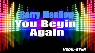 Barry Manilow - You Begin Again (Karaoke Version) with Lyrics HD Vocal-Star Karaoke