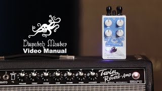 Dispatch Master Digital Delay and Reverb Video Manual | EarthQuaker Devices