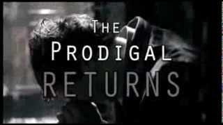 The Prodigal Returns Trailer