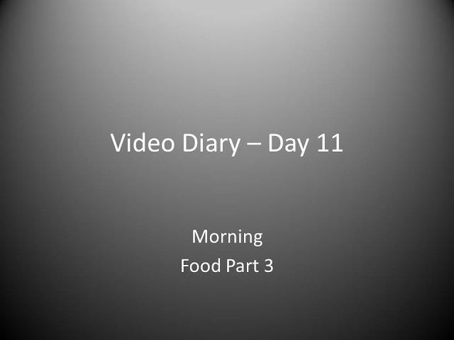 Day 11 Morning : Food prt 3