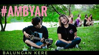 Download Mp3 #ambyarr Balungan Kere Akustik Cover