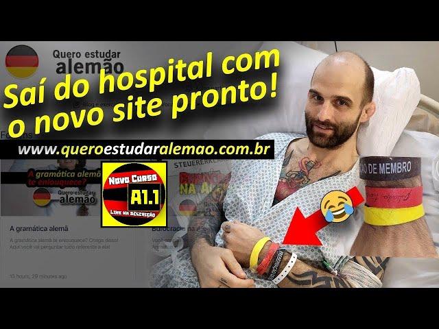 Saí do hospital com o novo site pronto! PLATAFORMA PARA ESTUDAR ALEMÃO