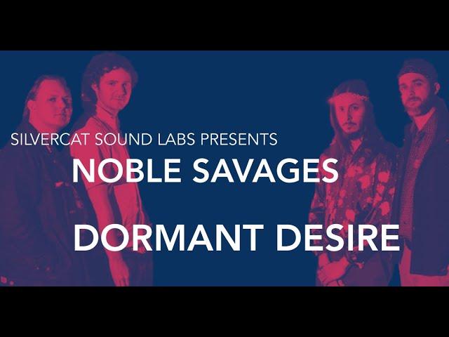 Noble Savages - Dormant Desire | SilverCat Live Sessions Part 2