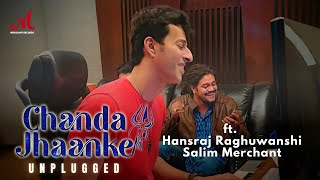 Chanda Jhaanke - Unplugged   Hansraj Raghuwanshi   Salim Sulaiman   Shradha   Merchant Records