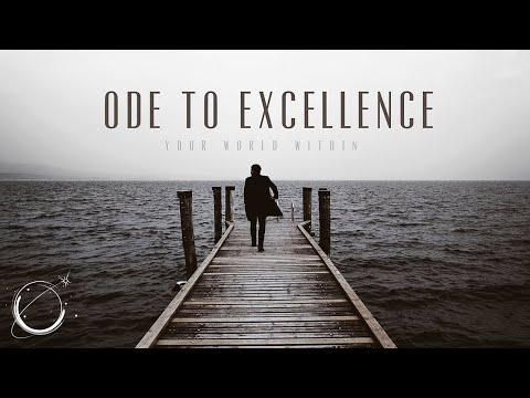 Ode to Excellence, Part III - Motivational Video