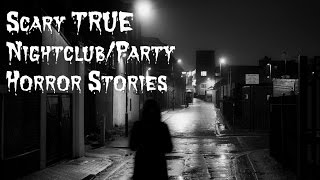 3 Scary TRUE Nightclub/Party Horror Stories