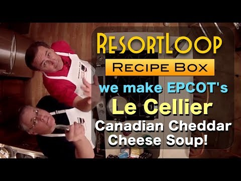 EPCOT's Le Cellier Canadian Cheddar Cheese Soup!
