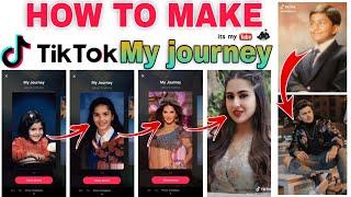 How To Make Journey Video On Tiktok | TikTok my journey video | How To Make life journey video app