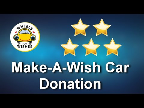 Make A Wish Car Donation Incredible 5 Star Review By Adrienne Youtube