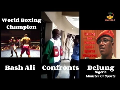 World Boxing Champion Bash Ali Picked A fight With Nigeria Sports Minister Delung.