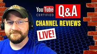 YouTube Q&A | Live Channel Reviews | Subscriber Hangout