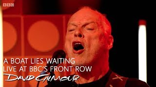 David Gilmour - Interview and A Boat Lies Waiting (Live at BBC's Front Row)