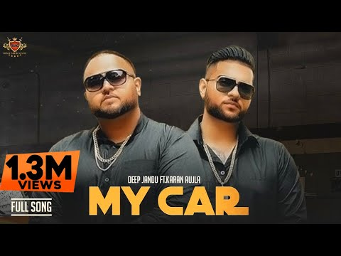 New Kid On The Block : MY CAR - DEEP JANDU Ft. KARAN AUJLA (Official Song) JAY TRAK | RMG